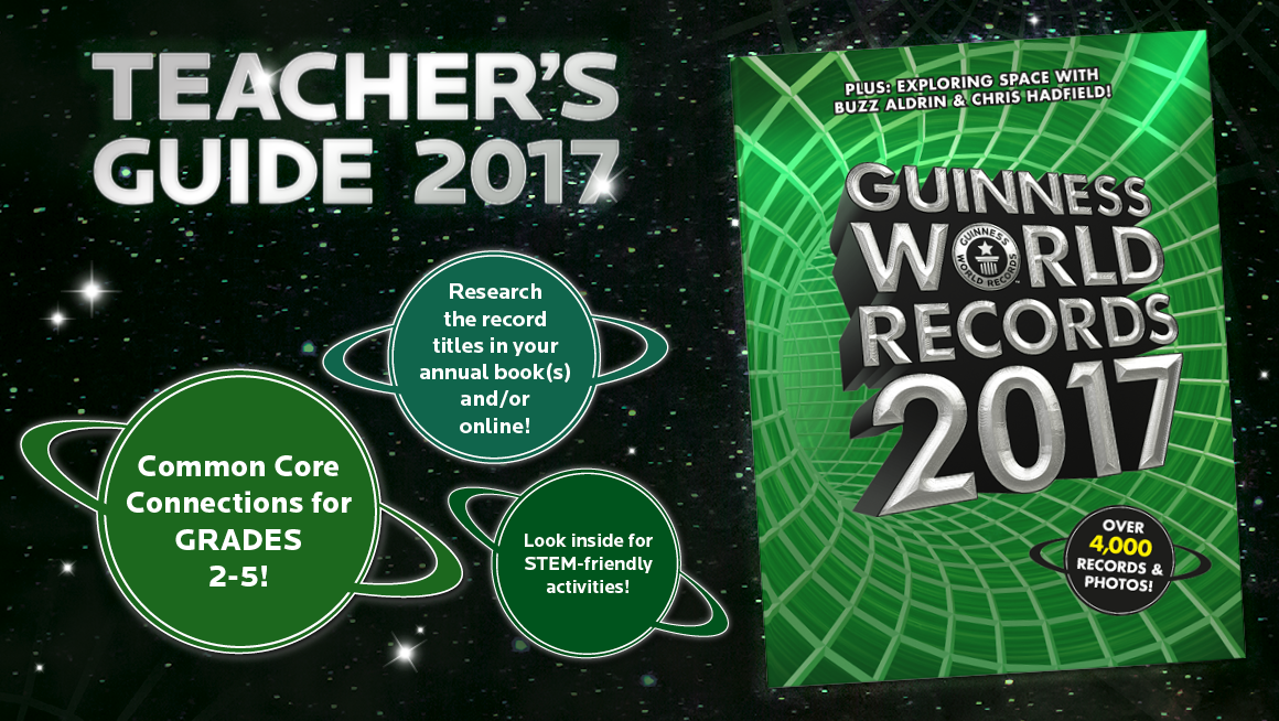 Teacher's Guide 2017: How Guinness World Records can make lessons fun